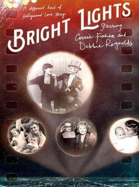 Imagen. A bright lights starring carrie fisher and debbie reynolds 460x620